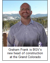 Graham Frank is BGV's new head of construction at the Grand Colorado